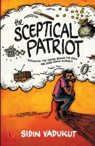 Short Book Review: The Sceptical Patriot by Sidin Vadukut