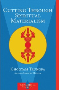 Short Book Review: Cutting Through Spiritual Materialism by Chogyam Trungpa