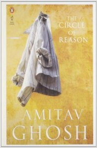 Short Book Review: The Circle of Reason by Amitav Ghosh