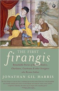 Interesting Deal on Kindle: The First Firangis by Jonathan Gil Harris for Rs. 119