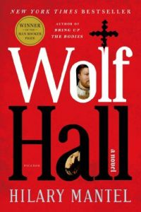 Short Book Review: Wolf Hall & Bring Up the Bodies by Hilary Mantel