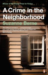Short Book Review: A Crime in the Neighborhood by Suzanne Berne