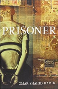 The Prisoner by Omar Shahid Hamid