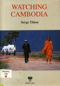 Short Book Review: Watching Cambodia: Ten Paths to Enter the Cambodian Tangle by Serge Thion