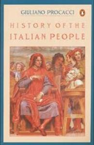 Short Book Review: History Of The Italian People by Giuliano Procacci