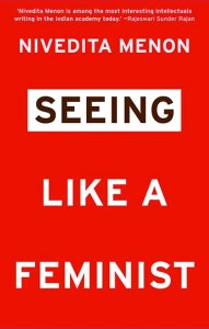 Short Book Review: Seeing Like a Feminist by Nivedita Menon