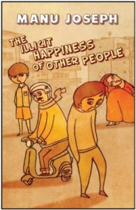 Book Recommendation: The Illicit Happiness of Other People by Manu Joseph