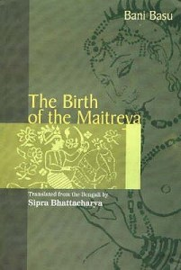 Short Book Review: The Birth of the Maitreya by Bani Basu