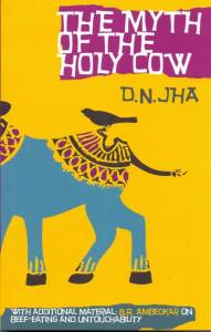 Short Book Review: The Myth of the Holy Cow by D. N. Jha