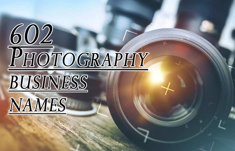 Photography Business Names 300 Clever Photography Studio Names