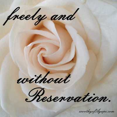 freely and without Reservation.