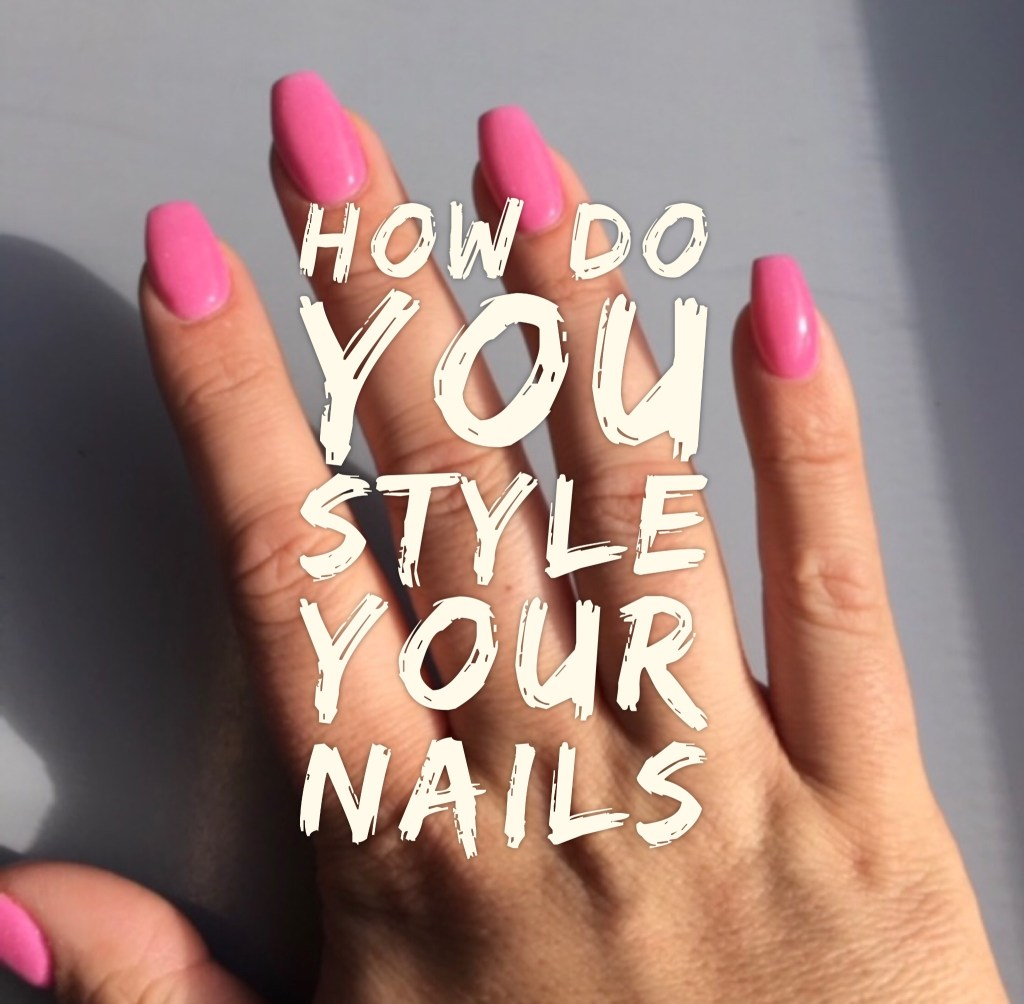 What are the Ways To Style Your Nails