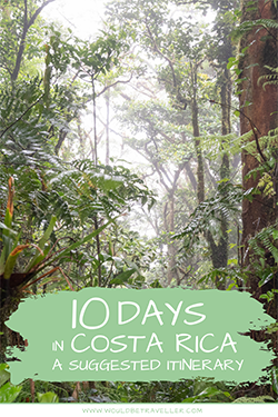 Would Be Traveller 10 days in Costa Rica itinerary