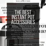 The Best Instant Pot Accessories