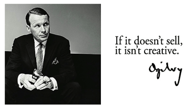A quote by David Ogilvy that says 'If it doesn't sell, it isn't creative.'