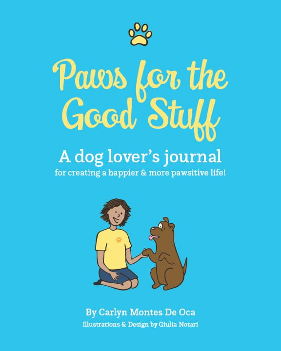 Paws for the Good Stuff by Carlyn Montes De Oca