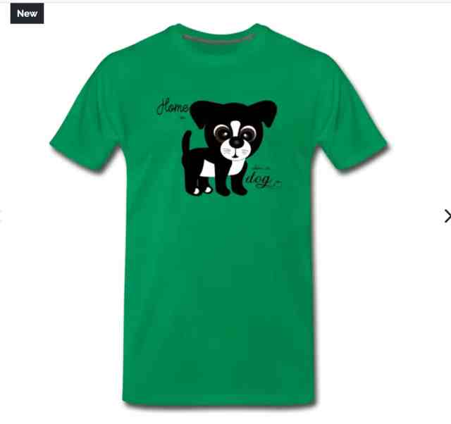 green tshirt with Home is where the dog is design