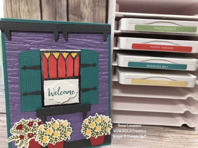 Welcoming Window, New Orleans Style, Susan Levasseur, WOW NOLA Creations, Stampin' Up!