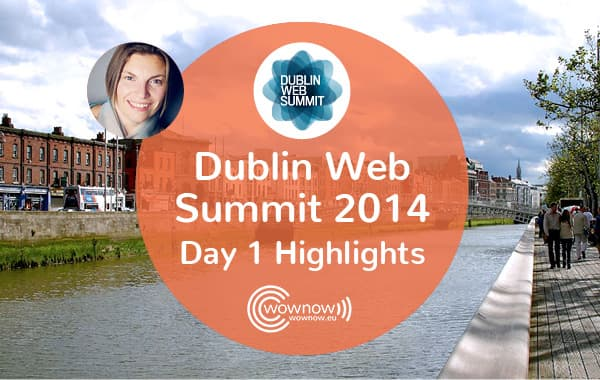 Dublin Web Summit 2014 Day 1 Highlights