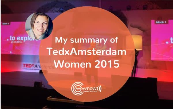 My summary of TedxAmsterdamWomen 2015