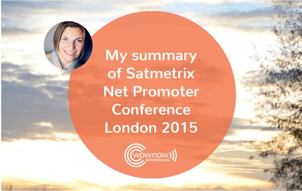 My summary of Satmetrix Net Promoter Conference London 2015