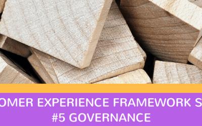 CX Framework series #5: Governance & Accountability
