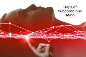 traps subconscious mind