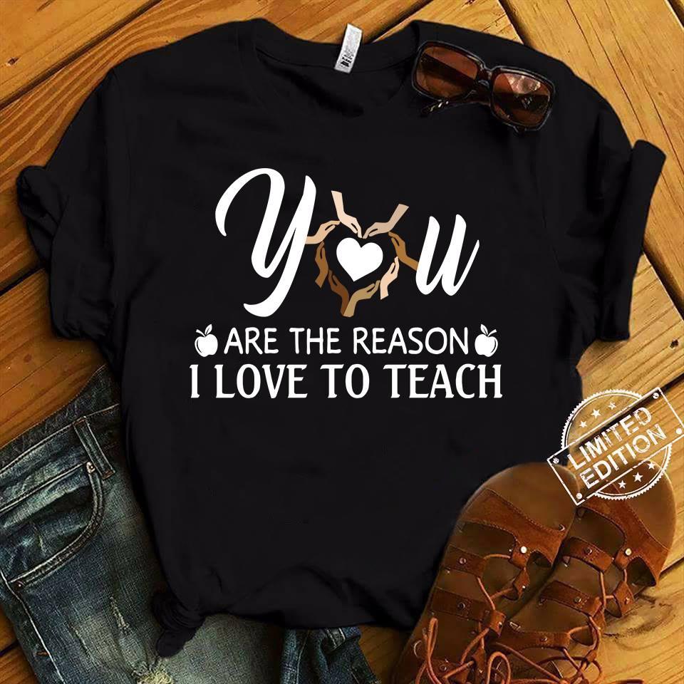 Download Teacher - You're the reason I love to teach Shirt - Wozoro
