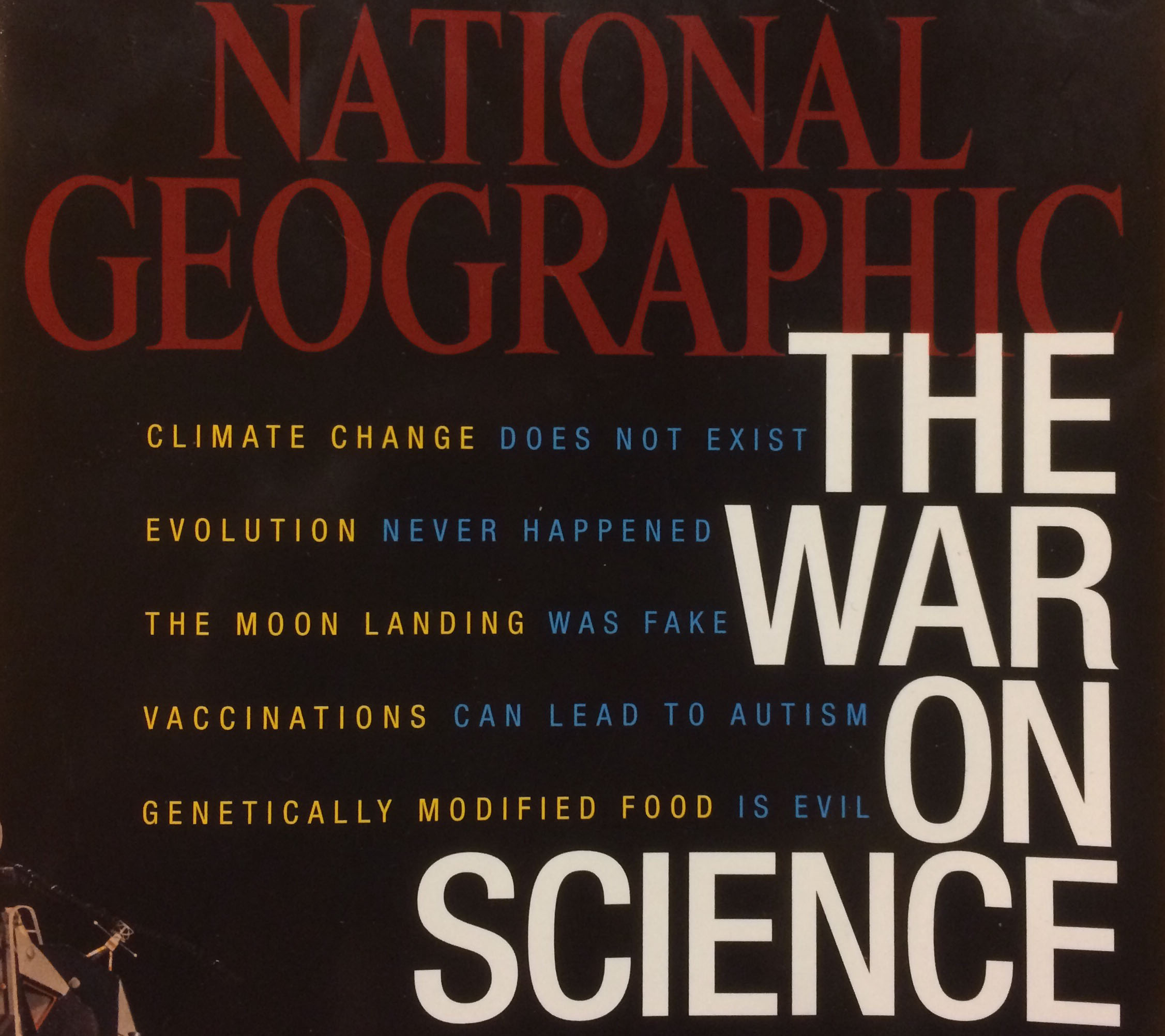 <p>National Geographic's March 2015 cover story: The War On Science.</p>