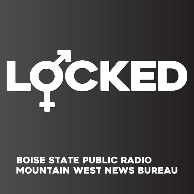 Locked is a new podcast from Boise State Public Radio and the Mountain West News Bureau