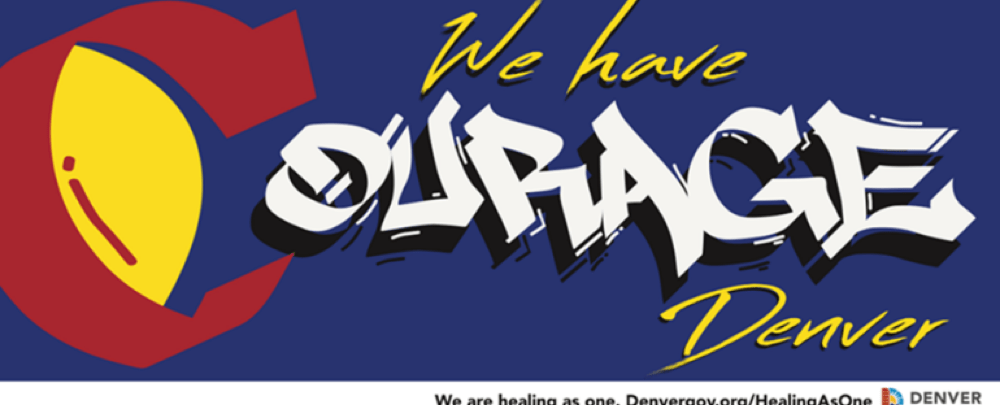 "The ""We have COURAGE Denver"" billboard designed by Gabriel Winegarner at Arts Street. (Courtesy of the city and county of Denver)"