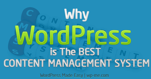 Why WordPress is the best Content Management System