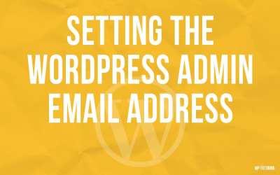 Setting the WordPress Admin email address