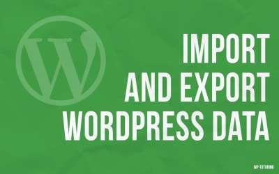 Import and Export WordPress Data