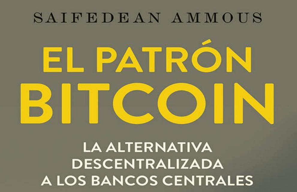 El patrón Bitcoin: La alternativa descentralizada a los bancos centrales  – Descargar PDF