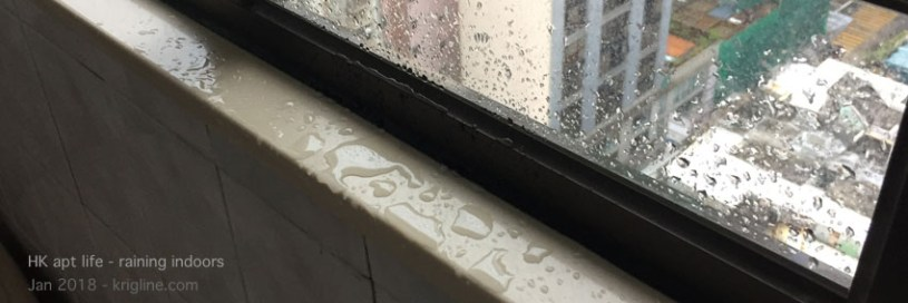"It doesn't rain much in HK, and that's good because two windows in our ""new"" apartment leak! A guy came to try to re-seal them once, but obviously more work needs to be done."