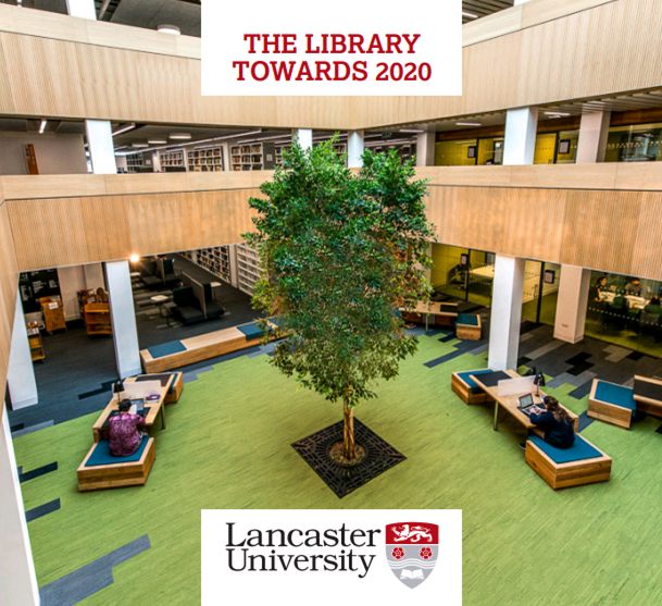 "Image with the words ""the library towards 2020"" depicting the central atrium a Lancaster University Library; a light canvases enclosed space with a ficus tree at its centre."