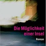 Michel Houellebecq: Die Möglichkeit einer Insel (2005)