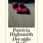 Patricia Highsmith: Der süße Wahn (2005)