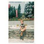 Arnold Geiger: Es geht uns gut (2005)