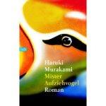 Haruki Murakami: Mister Aufziehvogel (2007)