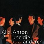 Katherina Hacker: Alix, Anton und die anderen (2009)