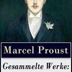 Marcel Proust: Gesammelte Werke. Romane und Erzählungen