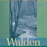 Henry David Thoreau: Walden or Life in the Woods (1854 / 2004)