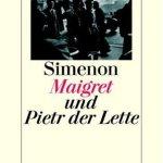Georges Simenon: Maigret und Pietr der Lette (1999). Orig. Pierre le Leton (1931)