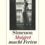 Georges Simenon: Maigret macht Ferien (2008). Orig. Les vacances de Maigret (1947)