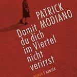 Patrick Modiano: Damit du dich im Viertel nicht verirrst (2015) – Orig. Pour que tu ne te perdes pas dans le quartier (2014)
