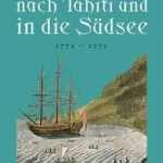 Georg Forster: Entdeckungsreise nach Tahiti und in die Südsee 1772-1775 ()