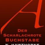 Nathaniel Hawthrone: Der scharlachrote Buchstabe (The Scarlet Letter 1850/2013)