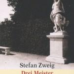 Stefan Zweig: Drei Meister. Balzac, Dickens, Dostojewski (1912 / 2012)